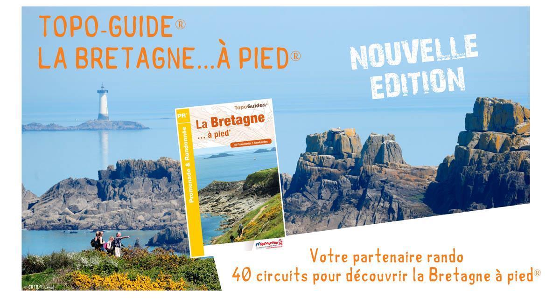 TOPO-GUIDE® : NOUVELLE EDITION DU TOPO-GUIDE® LA BRETAGNE...A PIED®