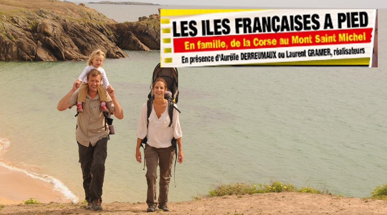 Ciné-conférences : les îles Françaises à pied, en famille de la Corse au Mont-Saint-Michel